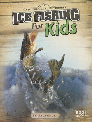 Ice Fishing for Kids By Omoth, Tyler